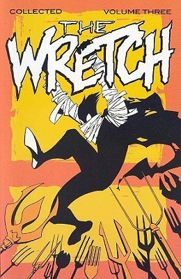 Wretch Volume 3: Cradle To Grave Phil Hester
