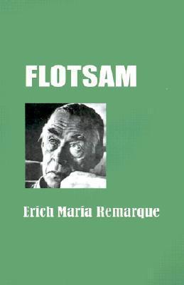 Flotsam Erich Maria Remarque