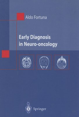Early Diagnosis in Neuro-Oncology Aldo Fortuna