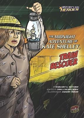 The Midnight Adventure of Kate Shelley, Train Rescuer Margaret K. Wetterer