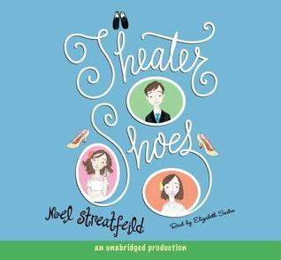 Theater Shoes (Shoes, #4)  by  Noel Streatfeild