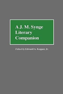 A J. M. Synge Literary Companion Edward A. Kopper