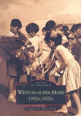 Weston-Super-Mare 1950s-1970s  by  Sharon Poole