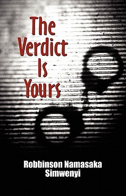The Verdict Is Yours  by  Robbinson Namasaka Simwenyi