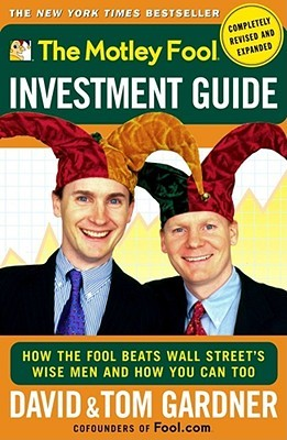 The Motley Fools You Have More Than You Think: The Foolish Guide to Personal Finance David   Gardner
