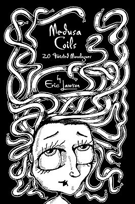 Medusa Coils: 20 Twisted Monologues  by  Eric Lawson