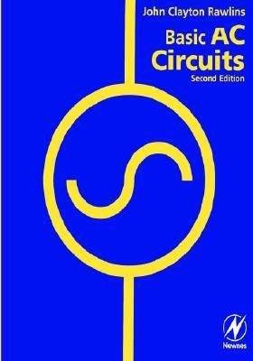Basic AC Circuits John Clay Rawlins