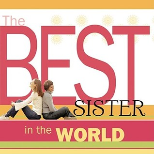 The Best Sister in the World  by  Howard Books Staff