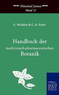 Handbuch Der Medicinisch-Pharmazeutischen Botanik C.B. Polet
