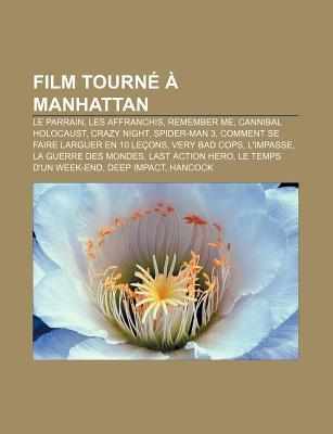 Film Tourn Manhattan: Le Parrain, Les Affranchis, Remember Me, Cannibal Holocaust, Crazy Night, Spider-Man 3  by  Source Wikipedia