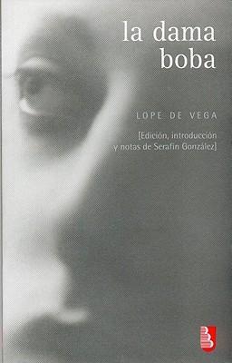 La Dama Boba  by  Lope de Vega