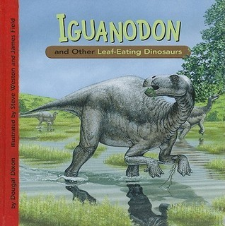 Iguanodon and Other Leaf-Eating Dinosaurs  by  Dougal Dixon