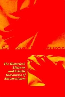 Solitary Pleasures: The Historical, Literary and Artistic Discourses of Autoeroticism Paula Bennett