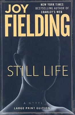 Still Life: A Novel  by  Joy Fielding
