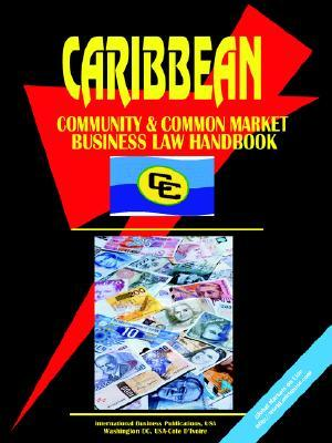 Caribbean Community and Common Market Business Law Handbook  by  USA International Business Publications