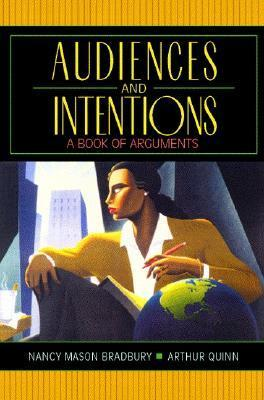 Audiences and Intentions: A Book of Arguments  by  Nancy Mason Bradbury