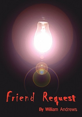 Friend Request  by  William   Andrews