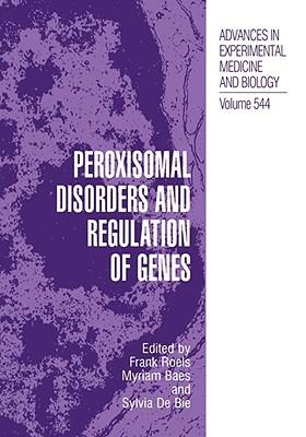 Peroxisomal Disorders and Regulation of Genes Frank Roels