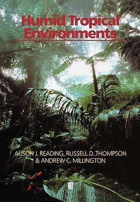 Humid Tropical Enviroments  by  Alison Reading