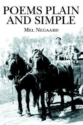 Poems Plain and Simple Mel Negaard