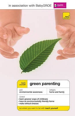 Teach Yourself Green Parenting Lynoa Cattanach