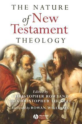 The Nature of New Testament Theology Christopher Rowland