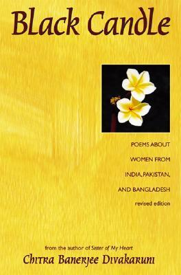 Black Candle: Poems About Women from India, Pakistan, and Bangladesh  by  Chitra Banerjee Divakaruni