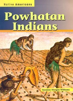 Powhatan Indians Suzanne Morgan Williams