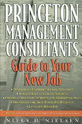 Princeton Management Consultants Guide to Your Next Job Niels H. Nielsen