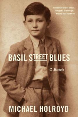 Basil Street Blues: A Memoir Michael Holroyd