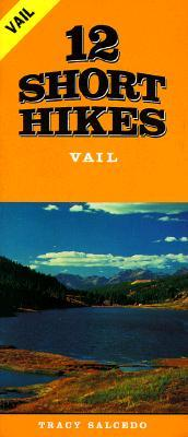 12 Short Hikes Vail  by  Tracy Salcedo