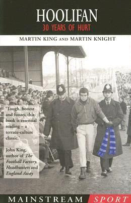 Hoolifan: 30 Years of Hurt  by  Martin King