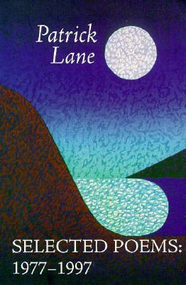 Selected Poems: 1977-1997  by  Patrick Lane
