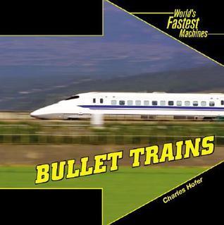Bullet Trains  by  Charles Hofer