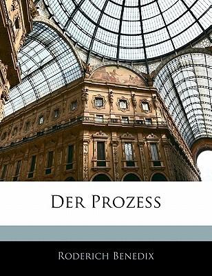 Der Prozess Roderich Benedix