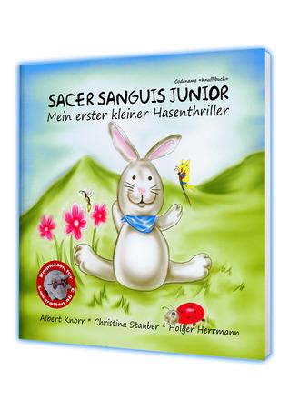 Sacer Sanguis Junior - Mein erster kleiner Hasenthriller - Knuffibuch Albert Knorr