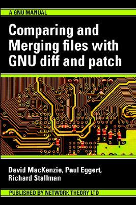 Comparing and Merging Files with Gnu Diff and Patch David MacKenzie