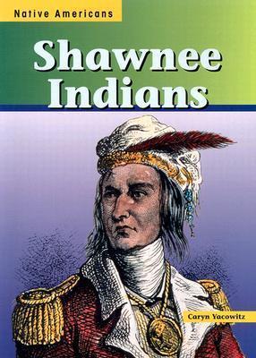 Shawnee Indians  by  Caryn Yacowitz