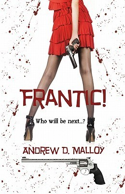 Frantic!  by  Andrew D. Malloy
