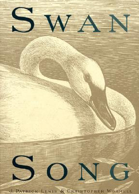 Swan Song: Poems of Extinction J. Patrick Lewis