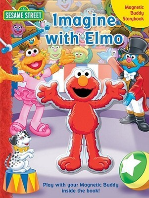 Sesame Street Imagine with Elmo: Sesame Street Imagine with Elmo Gina Gold