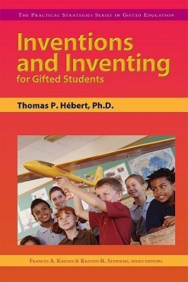 Inventions and Inventing for Gifted Students Frances A. Karnes