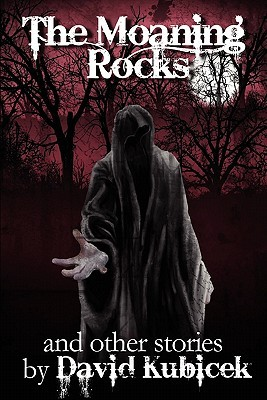 The Moaning Rocks  by  David Kubicek
