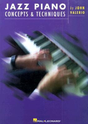 Jazz Piano Concepts & Techniques John Valerio