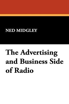 The Advertising and Business Side of Radio Ned Midgley