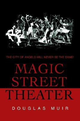 Magic Street Theater Douglas F. Muir