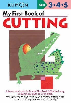 My First Book Of Cutting (Kumon Workbooks, Commonwealth Edition) Kumon Publishing