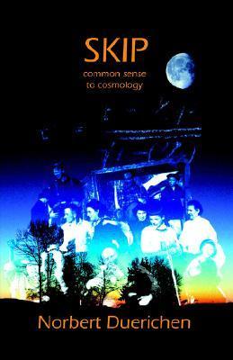Skip: From Common Sense to Cosmology Norbert Duerichen