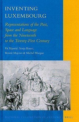 Constructing the Middle Ages: Historiography, Collective Memory and Nation-Building in Luxembourg  by  Pit Peporte