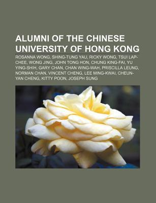 Alumni of the Chinese University of Hong Kong: Rosanna Wong, Shing-Tung Yau, Ricky Wong, Tsui Lap-Chee, Wong Jing, John Tong Hon Source Wikipedia